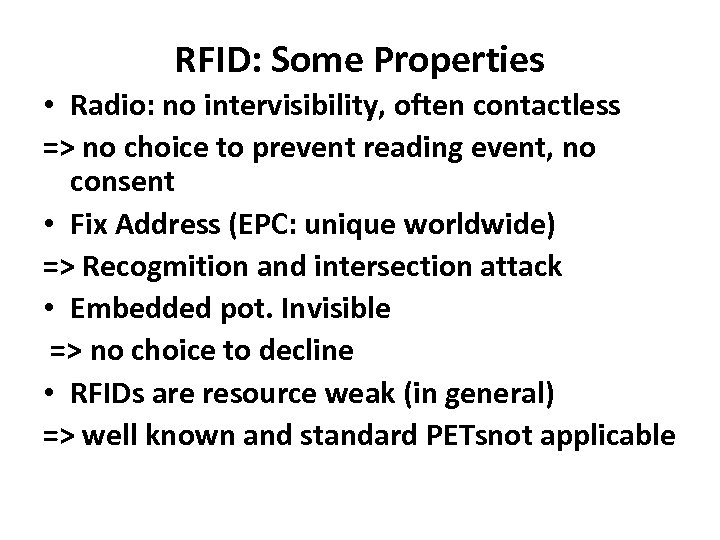 RFID: Some Properties • Radio: no intervisibility, often contactless => no choice to prevent