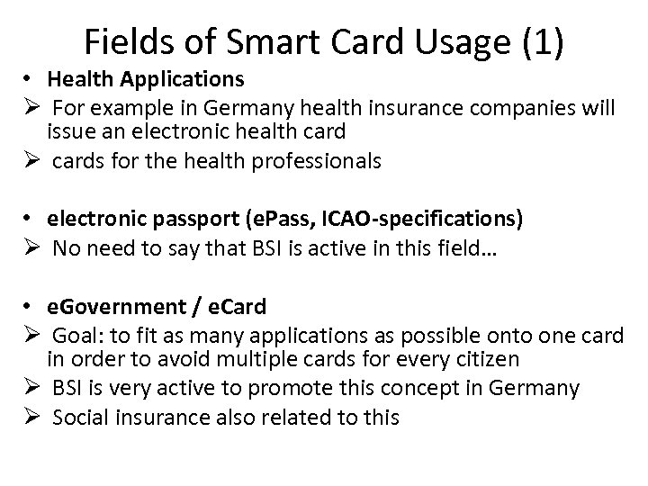 Fields of Smart Card Usage (1) • Health Applications Ø For example in Germany