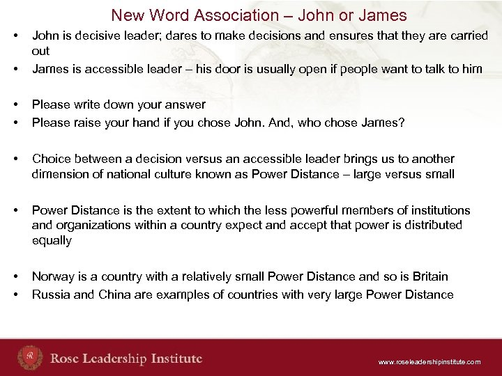 New Word Association – John or James • • John is decisive leader; dares