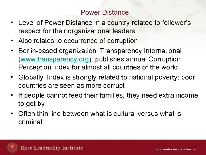 Power Distance • Level of Power Distance in a country related to follower's respect