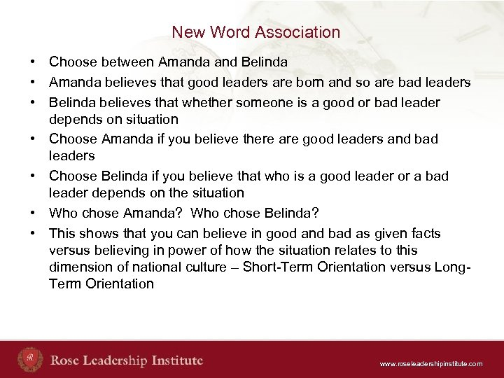 New Word Association • Choose between Amanda and Belinda • Amanda believes that good