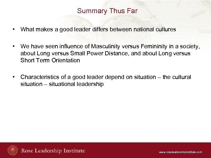 Summary Thus Far • What makes a good leader differs between national cultures •