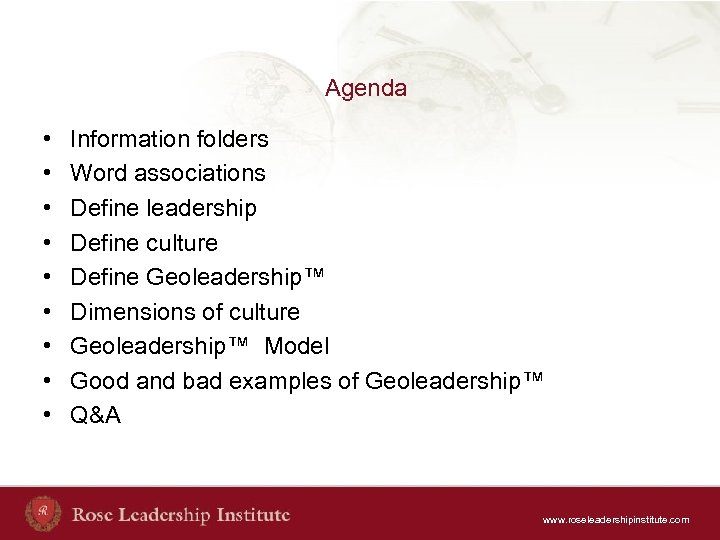 Agenda • • • Information folders Word associations Define leadership Define culture Define Geoleadership™