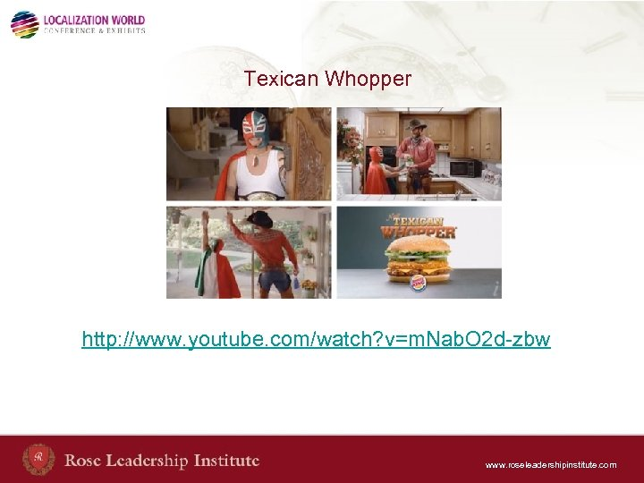 Texican Whopper http: //www. youtube. com/watch? v=m. Nab. O 2 d-zbw www. roseleadershipinstitute. com