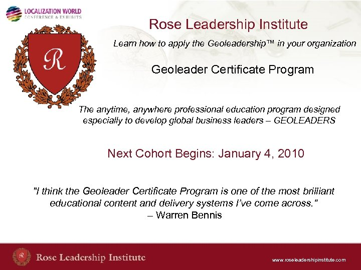 Rose Leadership Institute Learn how to apply the Geoleadership™ in your organization Geoleader Certificate