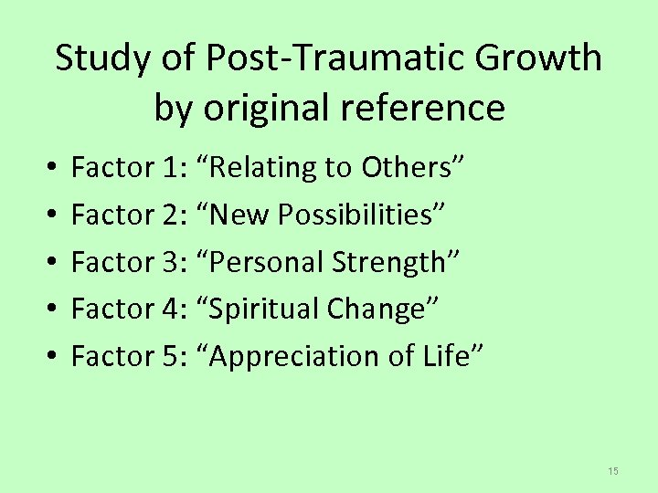 "Study of Post-Traumatic Growth by original reference • • • Factor 1: ""Relating to"