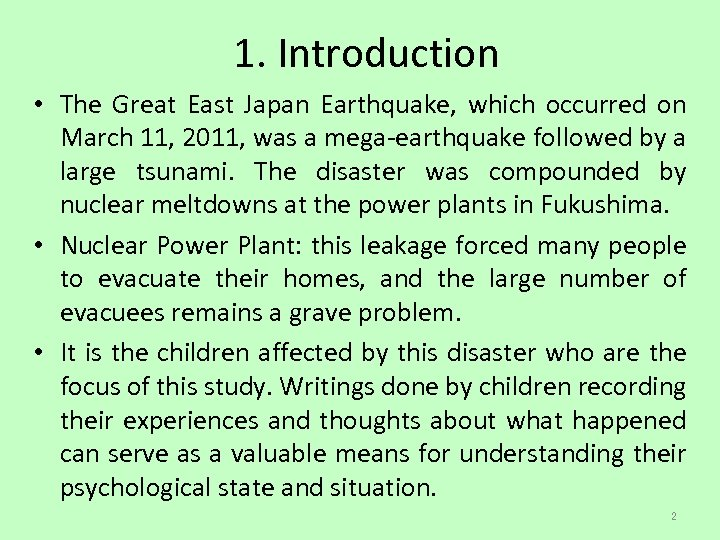 1. Introduction • The Great East Japan Earthquake, which occurred on March 11, 2011,