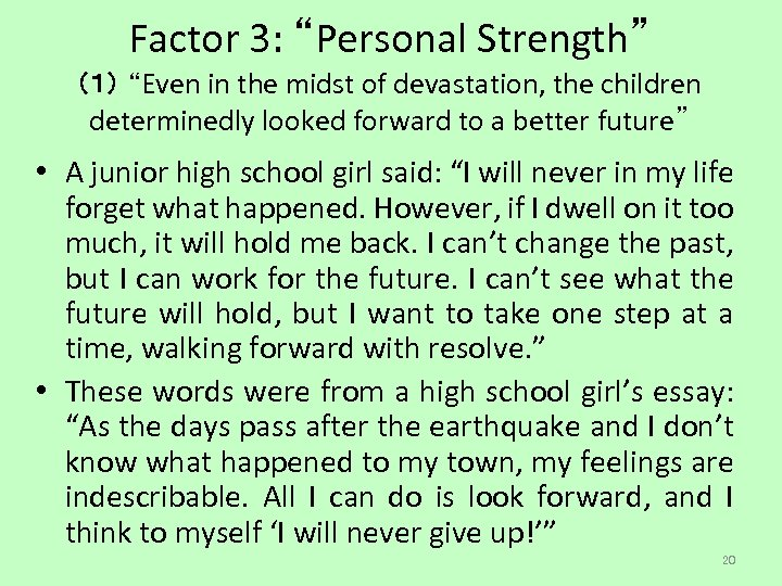 "Factor 3: ""Personal Strength"" (1) ""Even in the midst of devastation, the children determinedly"