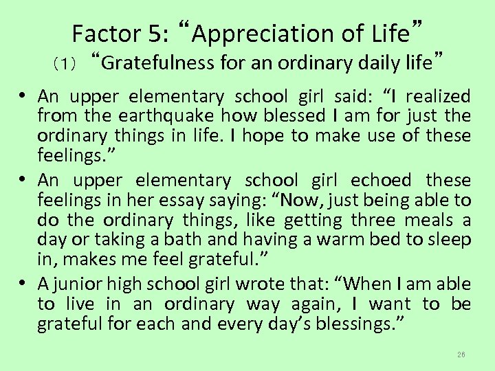 "Factor 5: ""Appreciation of Life"" (1) ""Gratefulness for an ordinary daily life"" • An"