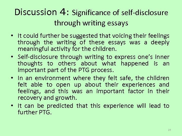 Discussion 4: Significance of self-disclosure through writing essays • It could further be suggested
