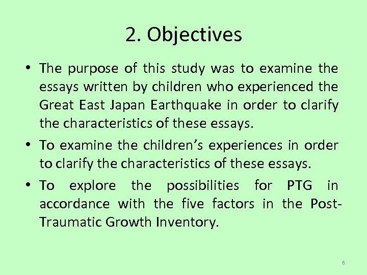 2. Objectives • The purpose of this study was to examine the essays written