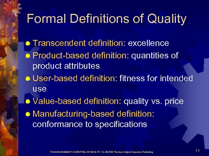 Formal Definitions of Quality ® Transcendent definition: excellence ® Product-based definition: quantities of product