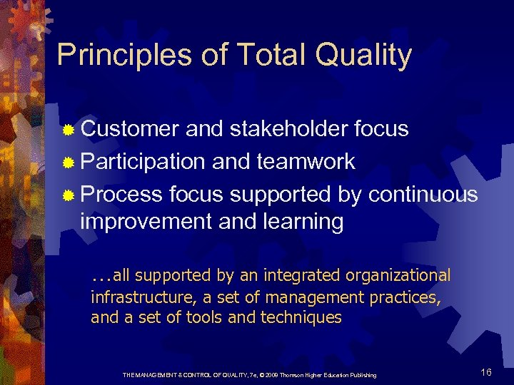 Principles of Total Quality ® Customer and stakeholder focus ® Participation and teamwork ®