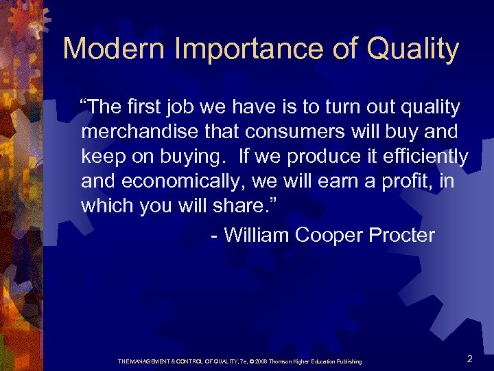 """Modern Importance of Quality """"The first job we have is to turn out quality"""