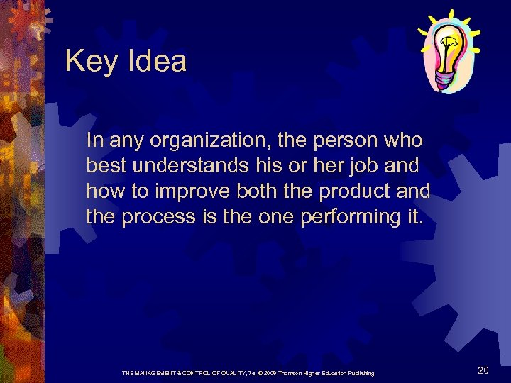 Key Idea In any organization, the person who best understands his or her job