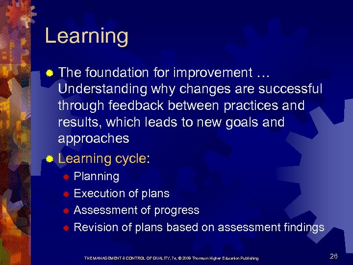 Learning ® The foundation for improvement … Understanding why changes are successful through feedback