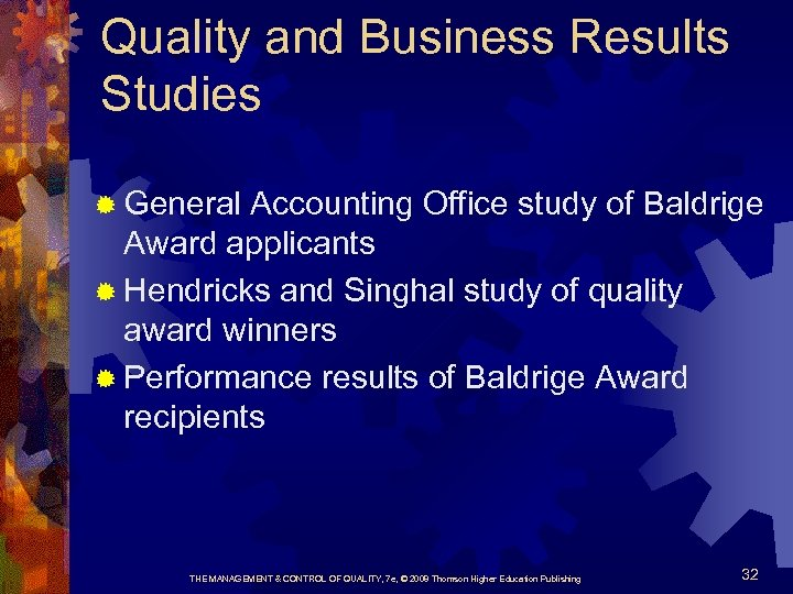 Quality and Business Results Studies ® General Accounting Office study of Baldrige Award applicants