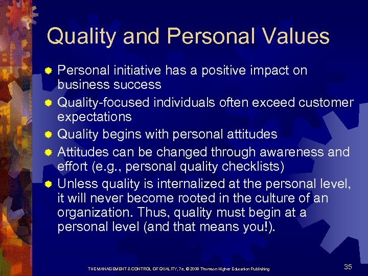 Quality and Personal Values ® ® ® Personal initiative has a positive impact on