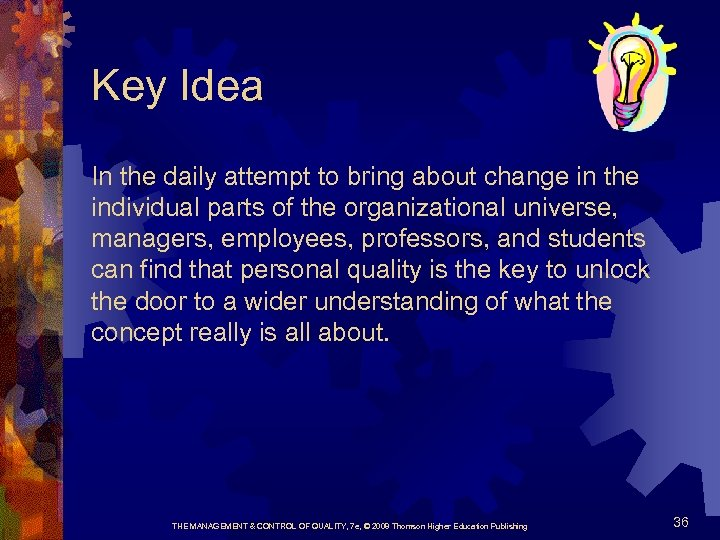 Key Idea In the daily attempt to bring about change in the individual parts