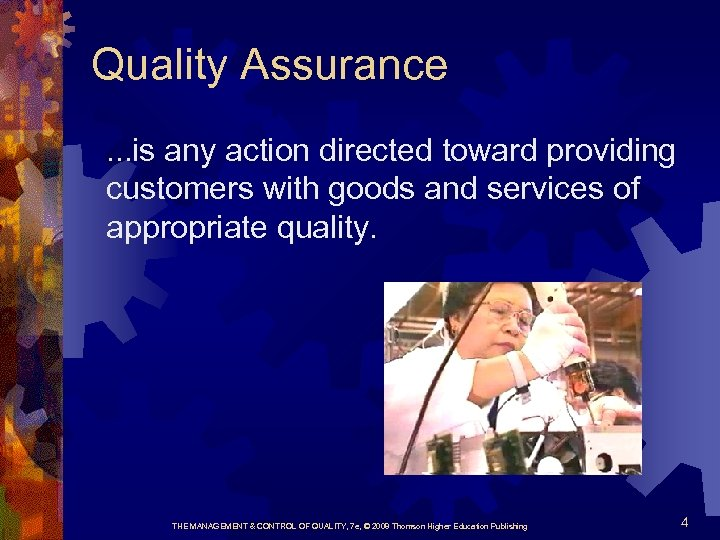 Quality Assurance. . . is any action directed toward providing customers with goods and