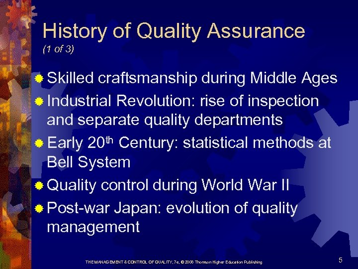 History of Quality Assurance (1 of 3) ® Skilled craftsmanship during Middle Ages ®