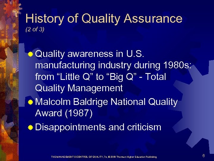 History of Quality Assurance (2 of 3) ® Quality awareness in U. S. manufacturing