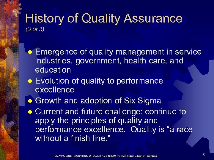 History of Quality Assurance (3 of 3) ® Emergence of quality management in service