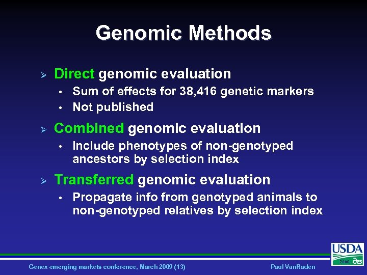 Genomic Methods Ø Direct genomic evaluation • • Ø Combined genomic evaluation • Ø