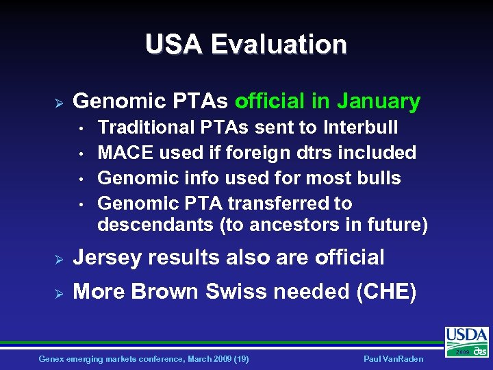 USA Evaluation Ø Genomic PTAs official in January • • Traditional PTAs sent to