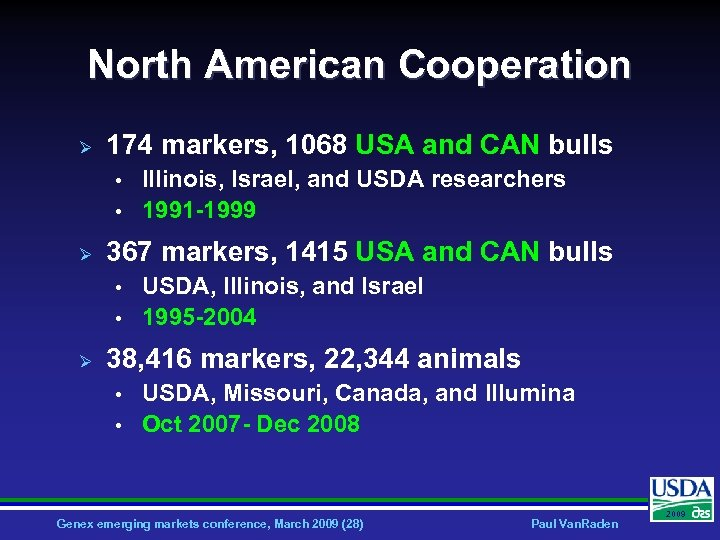 North American Cooperation Ø 174 markers, 1068 USA and CAN bulls • • Ø