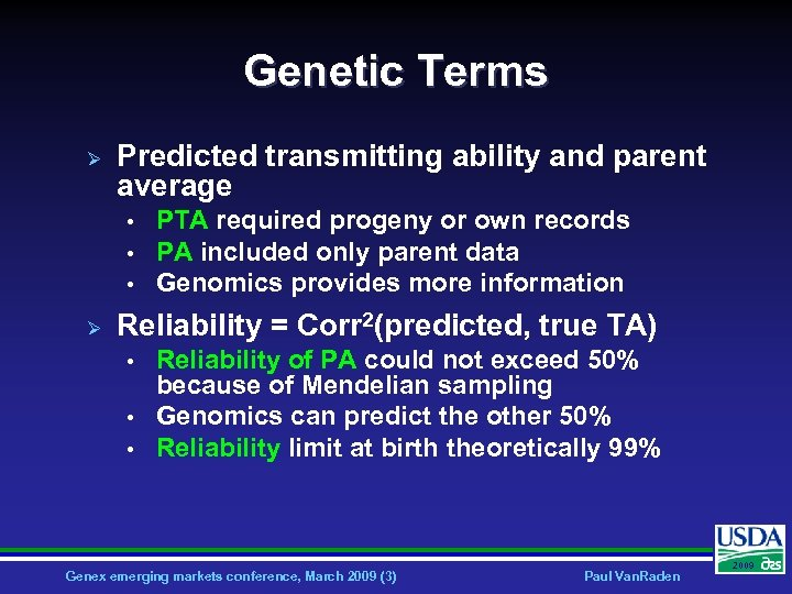 Genetic Terms Ø Predicted transmitting ability and parent average • • • Ø PTA