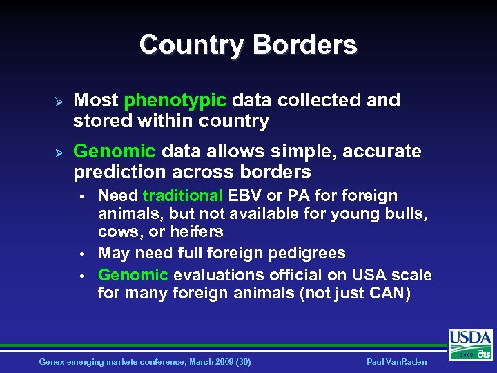 Country Borders Ø Ø Most phenotypic data collected and stored within country Genomic data