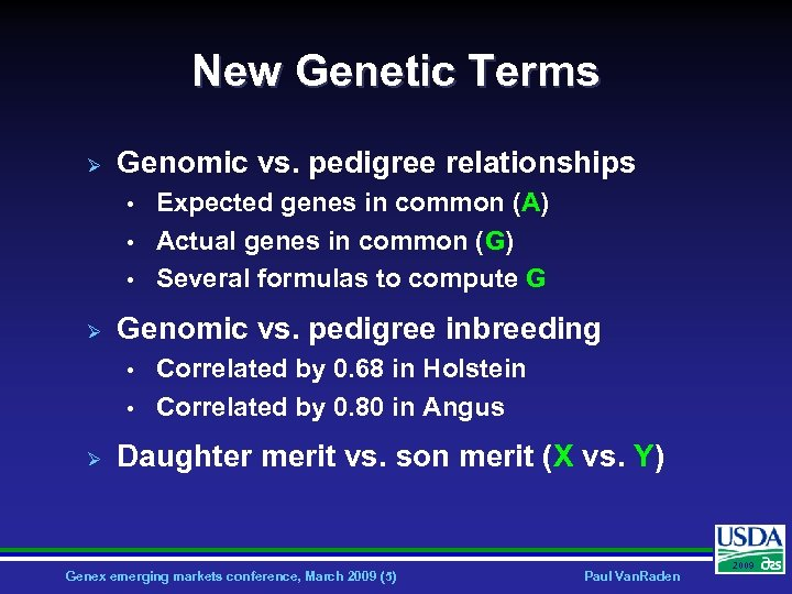 New Genetic Terms Ø Genomic vs. pedigree relationships • • • Ø Genomic vs.