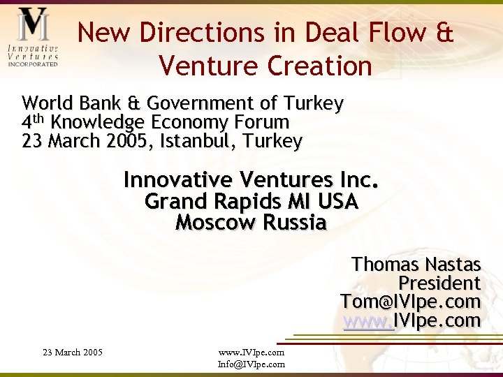 New Directions in Deal Flow & Venture Creation World Bank & Government of Turkey