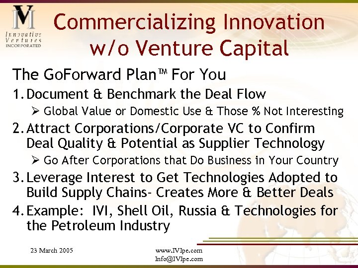 Commercializing Innovation w/o Venture Capital The Go. Forward Plan™ For You 1. Document &