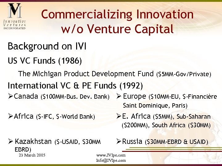 Commercializing Innovation w/o Venture Capital Background on IVI US VC Funds (1986) The Michigan