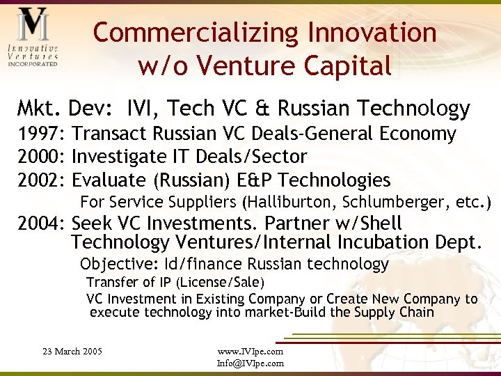 Commercializing Innovation w/o Venture Capital Mkt. Dev: IVI, Tech VC & Russian Technology 1997: