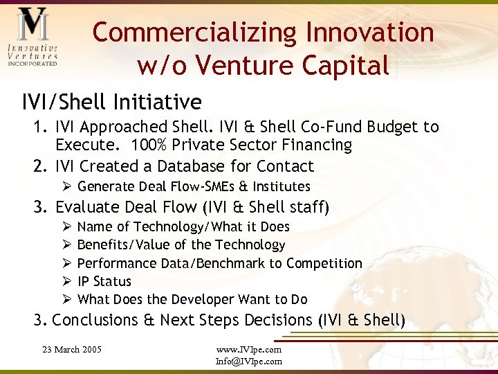 Commercializing Innovation w/o Venture Capital IVI/Shell Initiative 1. IVI Approached Shell. IVI & Shell
