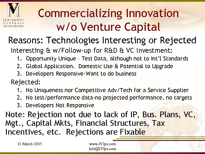 Commercializing Innovation w/o Venture Capital Reasons: Technologies Interesting or Rejected Interesting & w/Follow-up for
