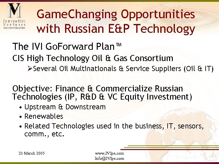 Game. Changing Opportunities with Russian E&P Technology The IVI Go. Forward Plan™ CIS High