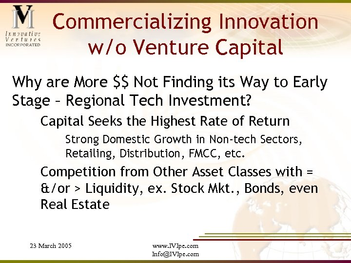 Commercializing Innovation w/o Venture Capital Why are More $$ Not Finding its Way to