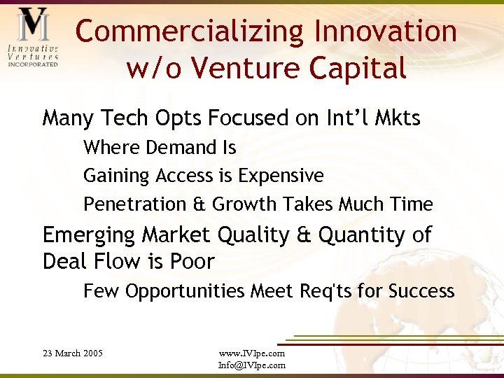 Commercializing Innovation w/o Venture Capital Many Tech Opts Focused on Int'l Mkts Where Demand