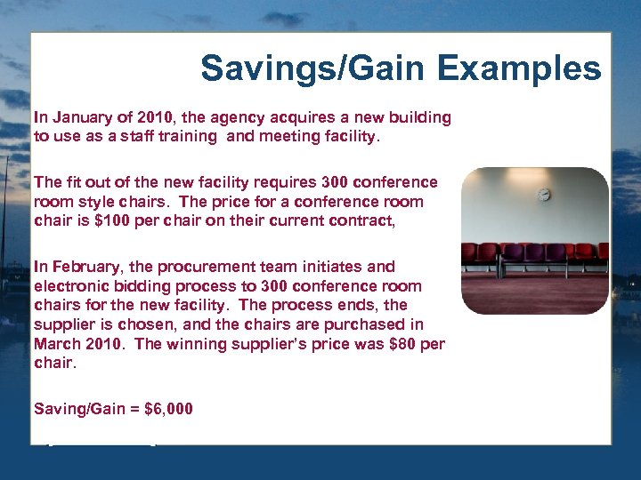 Savings/Gain Examples In January of 2010, the agency acquires a new building to use