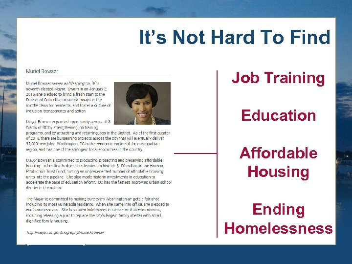 It's Not Hard To Find Job Training Education Affordable Housing http: //mayor. dc. gov/biography/muriel-bowser