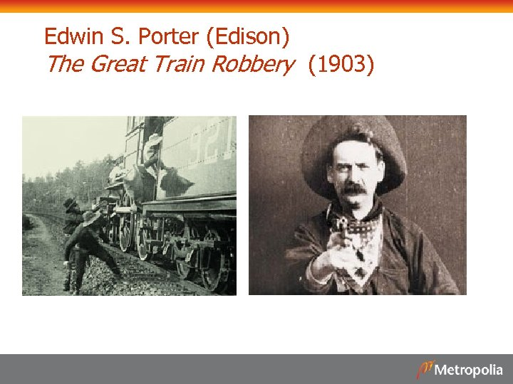 Edwin S. Porter (Edison) The Great Train Robbery (1903)