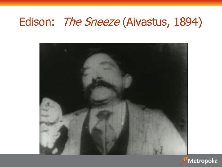 Edison: The Sneeze (Aivastus, 1894)