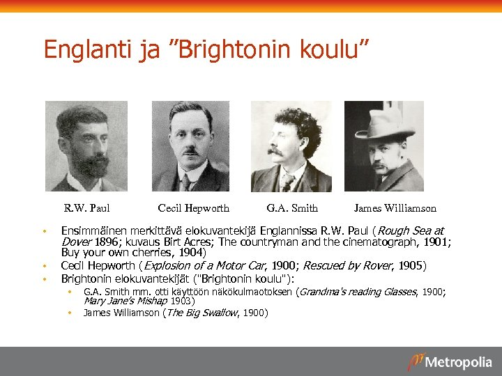 "Englanti ja ""Brightonin koulu"" R. W. Paul • • • Cecil Hepworth G. A."