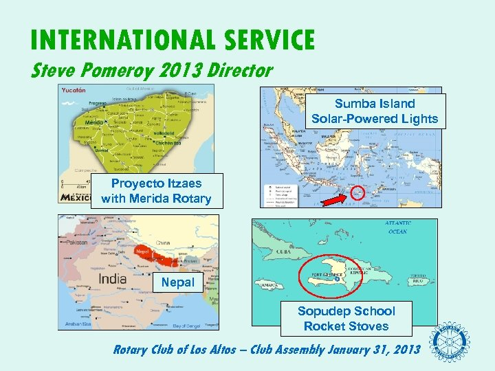 INTERNATIONAL SERVICE Steve Pomeroy 2013 Director Sumba Island Solar-Powered Lights Proyecto Itzaes with Merida