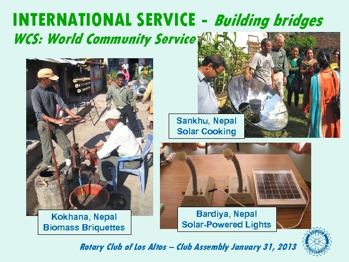 INTERNATIONAL SERVICE - Building bridges WCS: World Community Service Sankhu, Nepal Solar Cooking Kokhana,