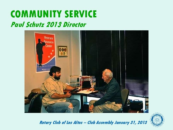 COMMUNITY SERVICE Paul Schutz 2013 Director Rotary Club of Los Altos – Club Assembly